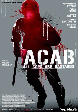 Все копы - ублюдки / A.C.A.B.: All Cops Are Bastards (2012) DVDRip