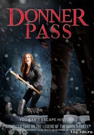 Ущелье Доннера / Donner Pass (2012) DVDRip